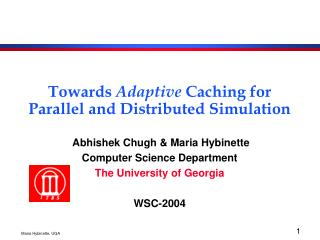 Towards  Adaptive  Caching for Parallel and Distributed Simulation