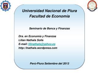 Universidad Nacional de Piura Facultad de Economía Seminario de Banca y Finanzas