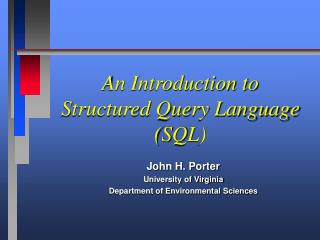 An Introduction to  Structured Query Language (SQL)