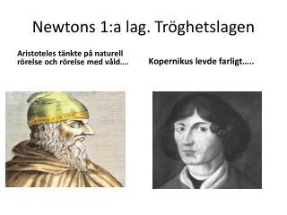 Newtons 1:a lag. Tröghetslagen