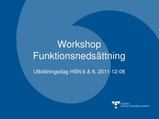 Workshop Funktionsneds�ttning