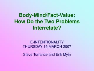 Body-Mind/Fact-Value:  How Do the Two Problems Interrelate?