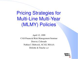 Pricing Strategies for  Multi-Line Multi-Year  (MLMY) Policies