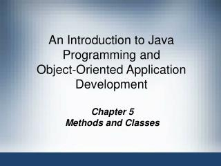 An Introduction to Java Programming and  Object-Oriented Application Development