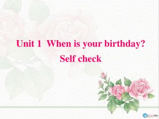 Unit 1  When is your birthday? Self check