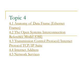 4.1 Anatomy of Data Frame (Ethernet Frames) Ethernet frame.