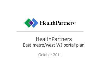 HealthPartners  East metro/west WI portal  plan