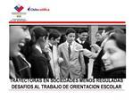 TRAYECTORAS EN SOCIEDADES MENOS REGULADAS DESAFIOS AL TRABAJO DE ORIENTACION ESCOLAR