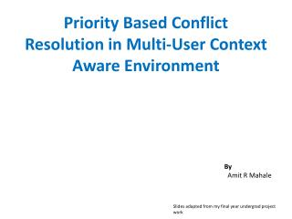 Priority Based Conflict Resolution in Multi-User Context Aware Environment