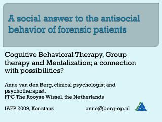 A  social answer  to the  antisocial behavior  of  forensic patients