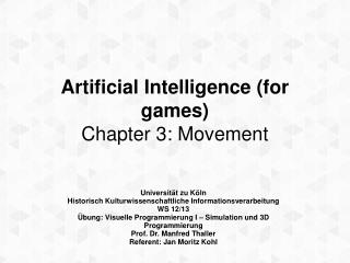 Artificial Intelligence  ( for games ) Chapter 3: Movement