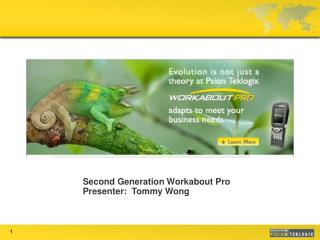 Second Generation Workabout Pro Presenter:  Tommy Wong