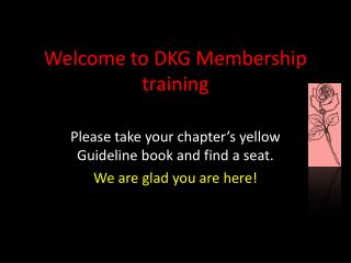Welcome to DKG Membership training