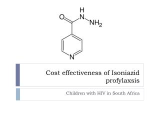 Cost effectiveness of Isoniazid profylaxsis