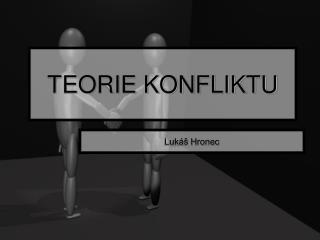 TEORIE KONFLIKTU