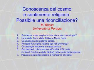 Conoscenza del cosmo  e sentimento religioso.  Possibile una riconciliazione?  M. Busso
