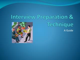 Interview Preparation & Technique