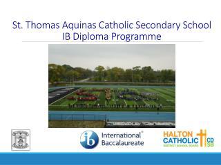St. Thomas Aquinas Catholic Secondary  School  IB Diploma  Programme