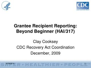 Grantee Recipient Reporting: Beyond Beginner (HAI/317)