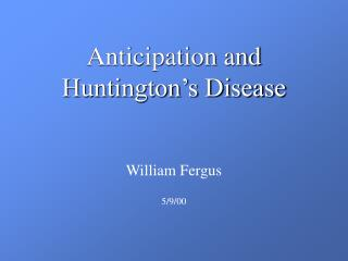 Anticipation and Huntington�s Disease