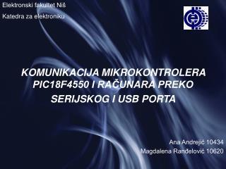KOMUNIKACIJA MIKROKONTROLERA PIC18F4550 I RACUNARA PREKO SERIJSKOG I USB PORTA