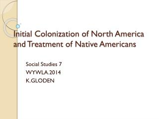 Initial Colonization of North America and Treatment of Native Americans