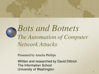 Bots and Botnets The Automation of Computer Network Attacks