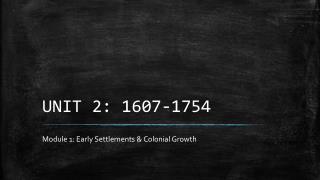 UNIT 2: 1607-1754