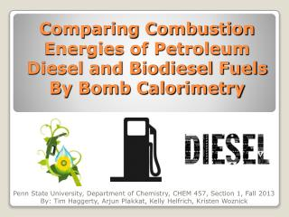 Comparing Combustion Energies of Petroleum Diesel and Biodiesel Fuels By Bomb Calorimetry