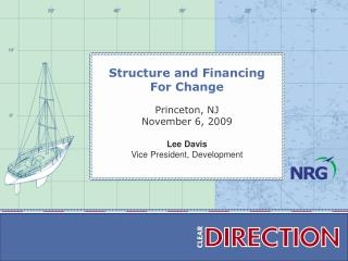 Structure and Financing  For Change Princeton, NJ November 6, 2009