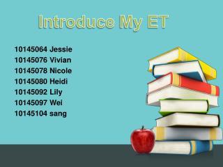 Introduce  My ET