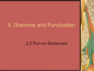 II. Grammar and Punctuation