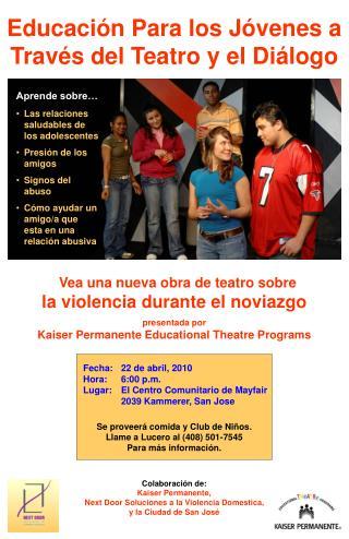 Colaboración de: Kaiser Permanente,  Next Door Soluciones a la Violencia Domestica,