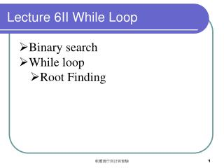 Lecture 6II While Loop