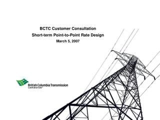 BCTC Customer Consultation Short-term Point-to-Point Rate Design March 5, 2007
