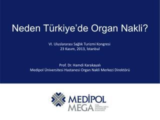 Neden Türkiye'de Organ Nakli?