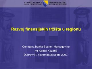 Razvoj finansijskih tržišta u  r egionu