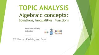 TOPIC ANALYSIS Algebraic concepts:  Equations, Inequalities, Functions