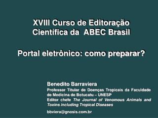 XVIII Curso de Editoração Científica da  ABEC Brasil  Portal eletrônico: como preparar?
