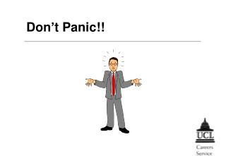 Don�t Panic!!