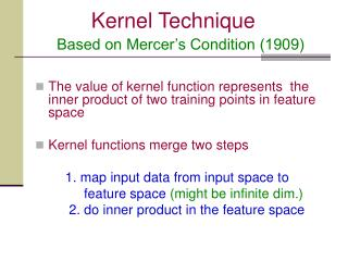 The value of kernel function represents  the inner product of two training points in feature space