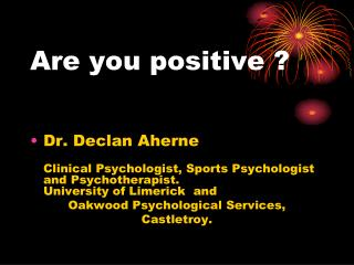 Are you positive ?