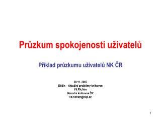 Průzkum spokojenosti uživatelů Příklad průzkumu uživatelů NK ČR