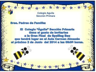 """Sres. Padres de Familia: El  Colegio """"Águila"""" Sección  Primaria   tiene el gusto de invitarles"""