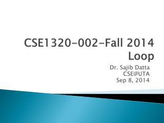 CSE1320-002-Fall  2014 Loop