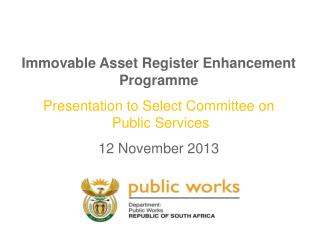Immovable Asset Register Enhancement Programme Presentation to Select Committee on