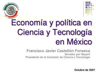 Econom�a y pol�tica en Ciencia y Tecnolog�a en M�xico