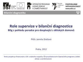 Role supervize v bilanční diagnostice  BDg z pohledu poradce pro dospívající z dětských domovů
