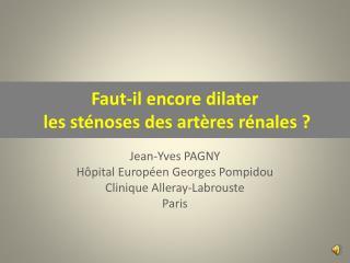 Faut-il encore dilater  les sténoses des artères rénales ?