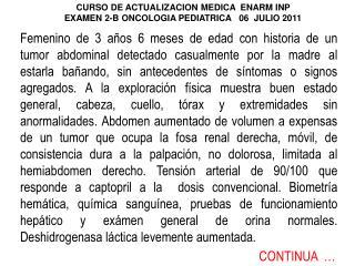 CURSO DE ACTUALIZACION MEDICA  ENARM INP  EXAMEN 2-B ONCOLOGIA PEDIATRICA   06  JULIO 2011